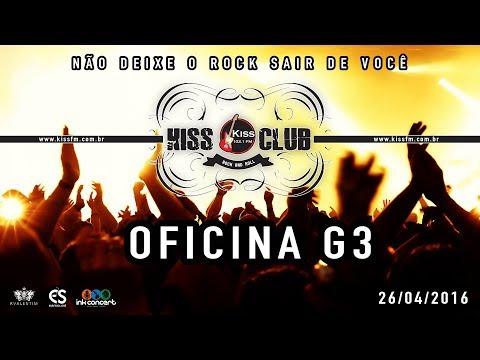 Oficina G3 | Kiss Club