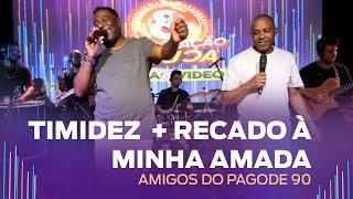 FM O Dia - Timidez / Recado à minha amada - Amigos do Pagode 90