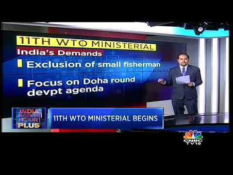11th WTO Ministerial Meet Begins in Buenos Aires | CNBC TV18