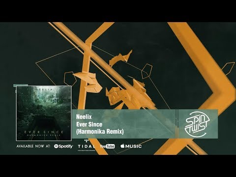 Neelix - Ever Since (Harmonika Remix) [Official Audio]