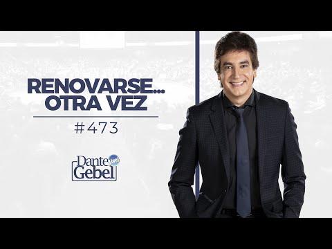 Dante Gebel #473   Renovarse… Otra vez