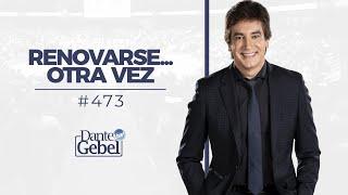 Dante Gebel 473  Renovarse… Otra Vez