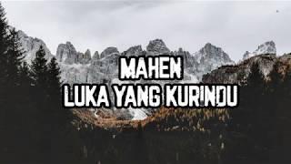 Mahen - Luka Yang Kurindu (Lirik)