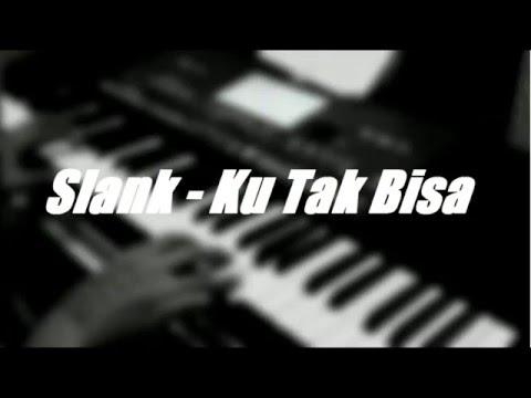 Slank - Ku Tak Bisa (Piano Cover)