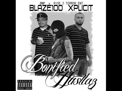 Blaze100 x Xplicit - Bonified Hustlaz