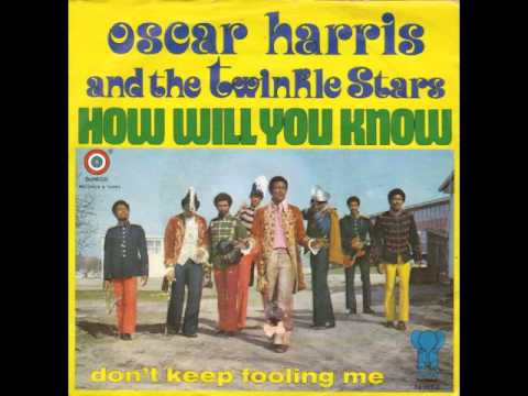 Oscar Harris & The Twinkle Stars - How Will You Know