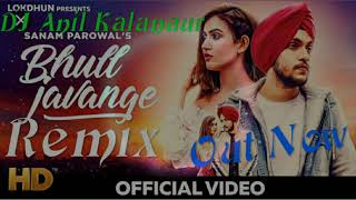 Bhul Ja Vange Remix Holi Holi Bhul Javange New Latest Punjabi sad song 2019 Mix By DJ Anil Kalanaur