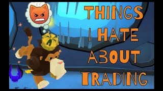 THINGS I HATE ABOUT TRADING - SKIT