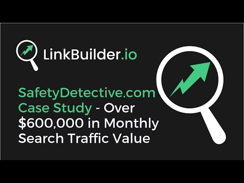 Link Building Case Study: ZERO to $600,000 Search Traffic Value in 8 Months