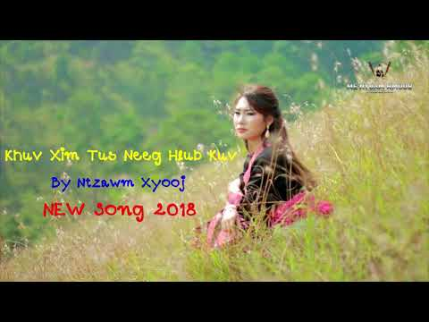 ntxawm Xyooj - Khuv xim tus neeg hlub kuv Song 2018 thumbnail