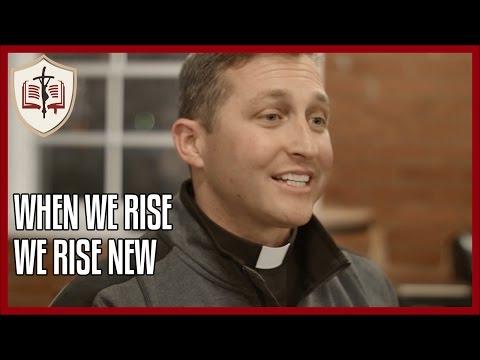 When We Rise, We Rise New - Sunday Gospel Reflection
