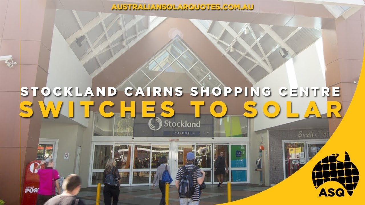 Stockland Cairns Shopping Centre Switches to Solar