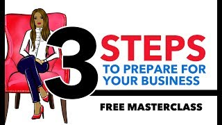 THE 3 STEPS TO PREPARE FOR BUSINESS - MUST WATCH! | Genesis Dorsey