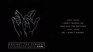 Against The Current - Strangers Again (Lyric Video)