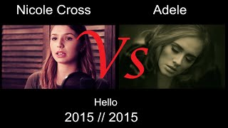 Video Adele - Hello : Nicole Cross best Cover and Adele (Side by Side) Nicole Vs Adele download MP3, 3GP, MP4, WEBM, AVI, FLV Juli 2018