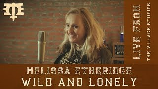 Wild and Lonely (Live Acoustic) - Melissa Etheridge