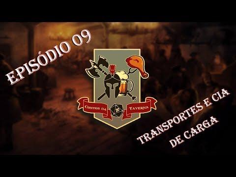 RPG - Contos da Taverna Ep 09 - Transportes e CIA de Carga
