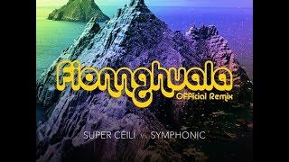 Fionnghuala Official Remix | Super Céilí vs Symphonic