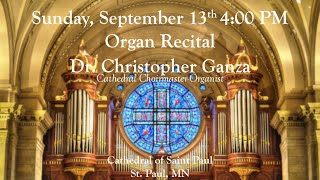 9/13/20 Sunday Afternoon Organ Recital, Cathedral of Saint Paul, St. Paul, MN