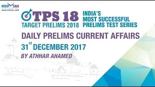 31st December 2017 | UPSC CIVIL SERVICES (IAS) PRELIMS 2018 Daily News and Current Affairs