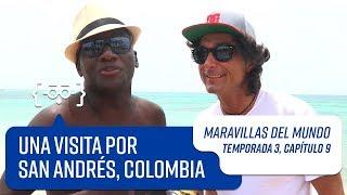 Capítulo 9: San Andrés, Colombia   Maravillas del Mundo   Temporada 3