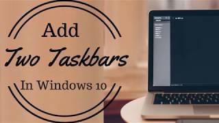 How To Add Two Taskbars In Windows 10