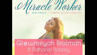 Miracle Worker by Glowreeyah ft. Nathaniel Bassey