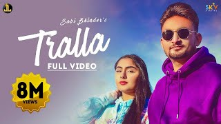 Tralla : Sabi Bhinder (Full Song) Latest Punjabi Songs 2021 | New Punjabi Songs | Jatt Life Studio