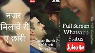 Best full screen Whatsapp status || Najar Milave ri A chori || status by Rk 143 Creation