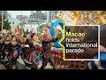 "Live: Macao holds international parade ""2018澳门国际幻彩大巡游""正在精彩上演"