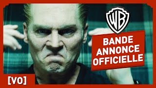 Strictly Criminal (Black Mass) - Bande Annonce Officielle 3 (VO) - Johnny Depp streaming