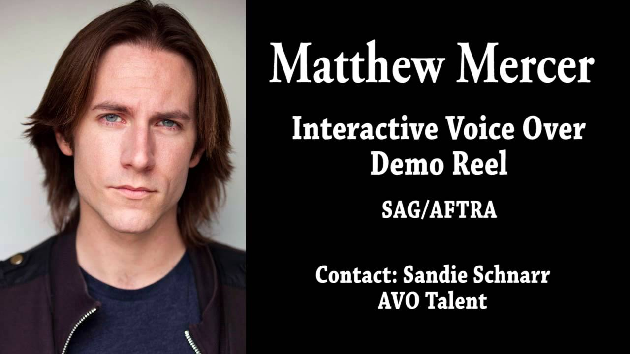 Matthew Mercer - Interactive Voice Over Demo Reel
