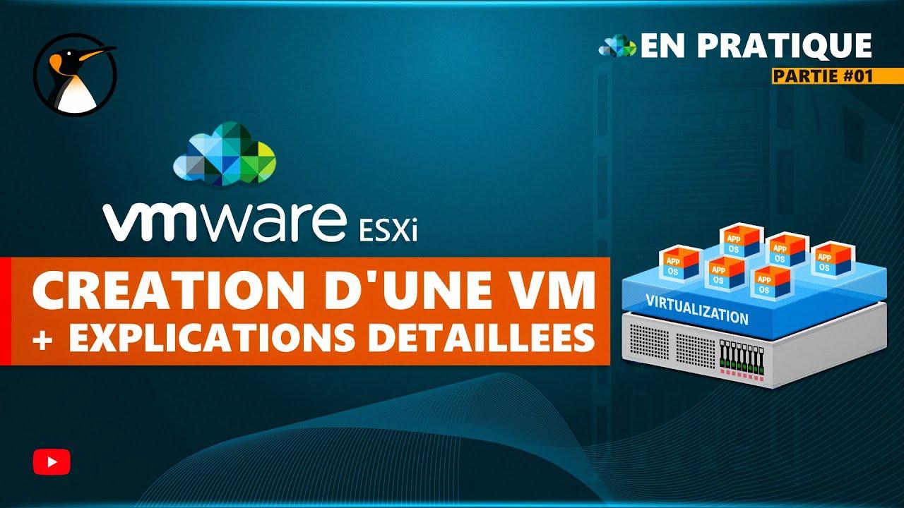 Download VMware ESXi : Création avec explications détaillées d'une VM !