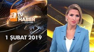 Atv Ana Haber | 1 Şubat 2019