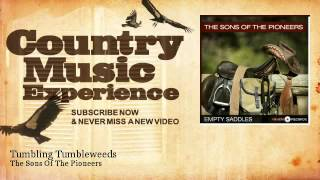 The Sons Of The Pioneers - Tumbling Tumbleweeds - Country Music Experience YouTube Videos