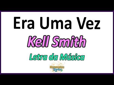 Kell Smith - Era Uma Vez - Letra
