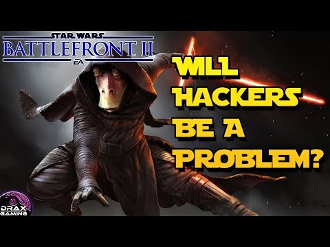 Will HACKERS be a problem in Star Wars Battlefront 2?
