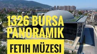 Panorama 1326 Bursa Fetih Müzesi, Dünyanın En Büyük Tam Panoramik Müzesi
