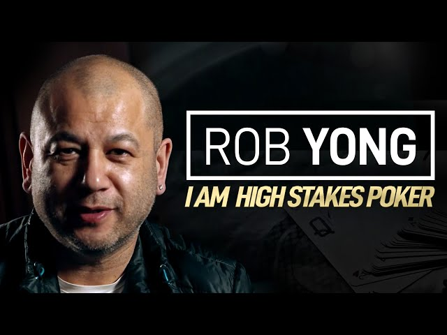 Rob Yong - I Am High Stakes Poker [Full Interview]
