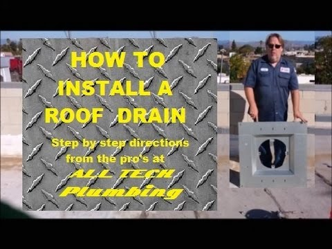 #11 INSTALLING A ROOF DRAIN ON A FLAT ROOF. Step By Step Directions By ALL TECH Plumbing