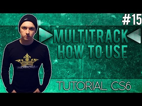 How To Use Multitrack in Adobe Audition CS6 - Tutorial #15