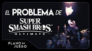 El Problema de Super Smash Bros. Ultimate | PLANO DE JUEGO