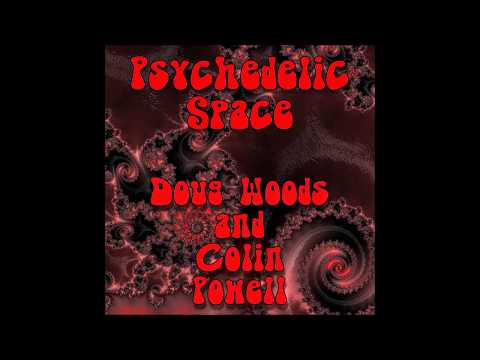 Psychedelic Space from Doug Woods & Colin Powell New Album Coming Soon