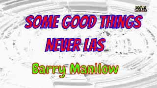 ♫ Some Good Things Never Last - Barry Manilow ♫ KARAOKE VERSION ♫