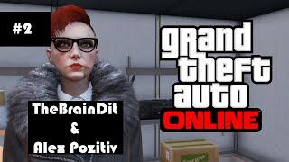 #2/GTA ONLINE/TheBrainDit & Alex Pozitiv