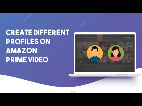 How To Create Different Profiles On Amazon Prime Video