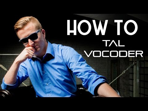 HOW TO: TAL VOCODER