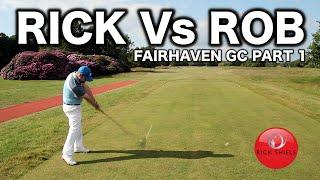 RICK Vs ROB FAIRHAVEN GC PART 1