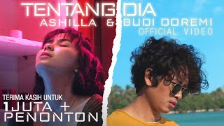 Download Ashilla & Budi Doremi - Tentang Dia (Official Video)