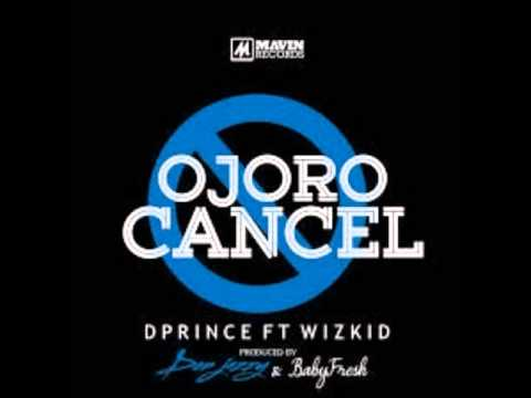 D'Prince Ft Wizkid - Ojoro Cancel (NEW 2014)